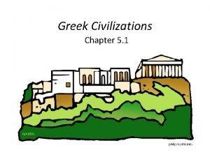Greek Civilizations Chapter 5 1 Greek Mythology Why