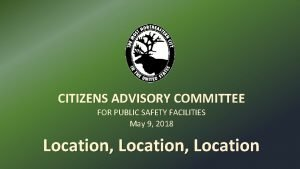 CITIZENS ADVISORY COMMITTEE FOR PUBLIC SAFETY FACILITIES May