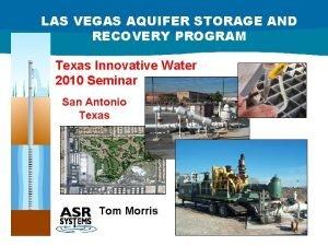 LAS VEGAS AQUIFER STORAGE AND RECOVERY PROGRAM Texas