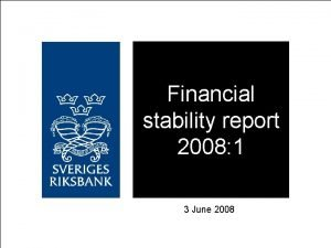 Financial stability report 2008 1 3 June 2008