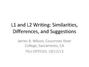 L 1 and L 2 Writing Similarities Differences