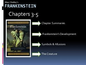 Mary Shelleys FRANKENSTEIN Chapters 3 5 Chapter Summaries