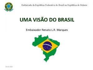 Embaixada da Repblica Federativa do Brasil na Repblica