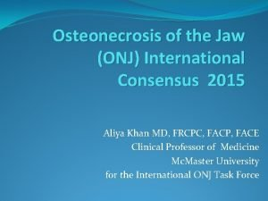 Osteonecrosis of the Jaw ONJ International Consensus 2015