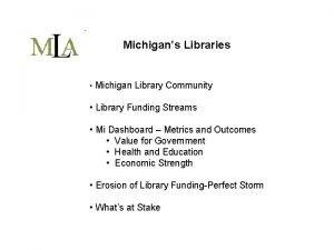 Michigans Libraries Michigan Library Community Library Funding Streams