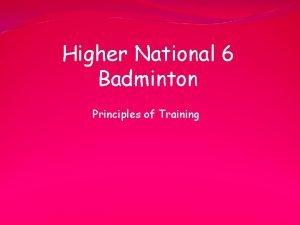 Higher National 6 Badminton Principles of Training Li