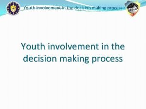 Youth involvement in the decision making process Youth