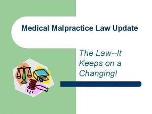 Medical Malpractice Law Update The LawIt Keeps on