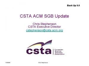 Back Up 9 0 CSTA ACM SGB Update