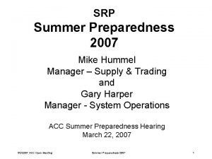 SRP Summer Preparedness 2007 Mike Hummel Manager Supply