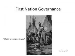 First Nation Governance What is governance to you