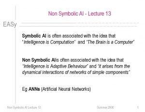 Non Symbolic AI Lecture 13 EASy Symbolic AI