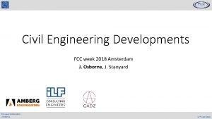 Civil Engineering Developments FCC week 2018 Amsterdam J