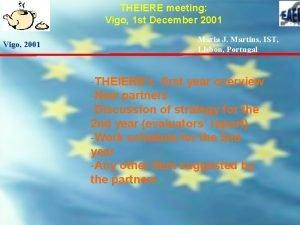 THEIERE meeting Vigo 1 st December 2001 Vigo