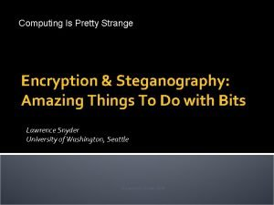 Computing Is Pretty Strange Encryption Steganography Amazing Things