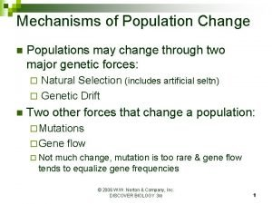 Mechanisms of Population Change n Populations may change