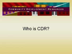 Who is CDR 1994 Started as Self Employment