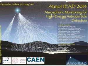 WELCOME AND INFO Michele Doro ATMOHEADS MAIN SESSIONS