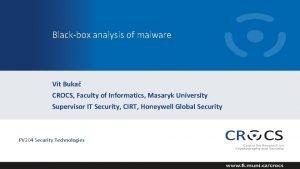 Blackbox analysis of malware Vt Buka CROCS Faculty