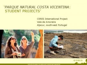 PARQUE NATURAL COSTA VICENTINA STUDENT PROJECTS CERES International