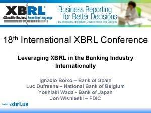 18 th International XBRL Conference Leveraging XBRL in
