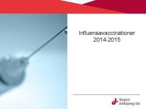 Influensavaccinationer 2014 2015 Antal laboratorieverifierade influensafall alla typer