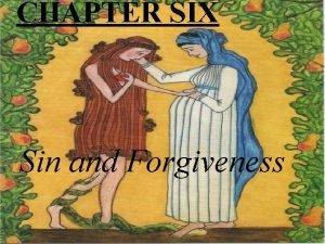 CHAPTER SIX Sin and Forgiveness Read Luke 7