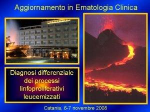 Aggiornamento in Ematologia Clinica Diagnosi differenziale dei processi