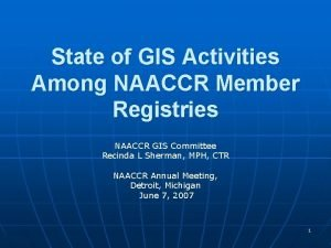 State of GIS Activities Among NAACCR Member Registries