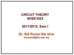 CIRCUIT THEORY SKEE 1023 20112012 Sem I Dr