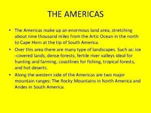 THE AMERICAS The Americas make up an enormous