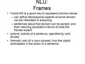 NLU Frames Frame KR is a good way