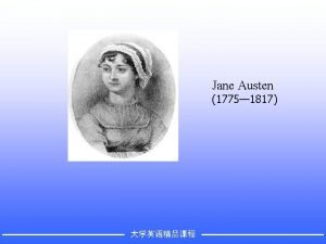 Jane Austen 1775 1817 Introduction Among the distinguished