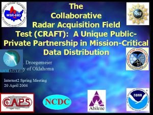 The Collaborative Radar Acquisition Field Test CRAFT A
