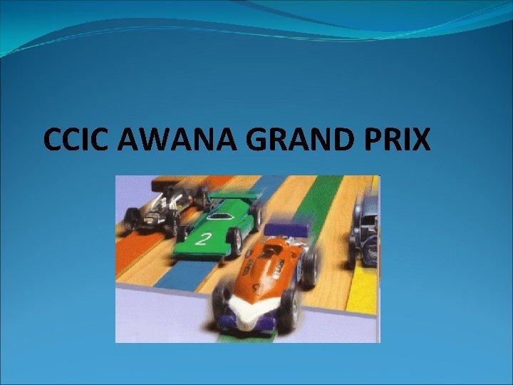 CCIC AWANA GRAND PRIX What Is Grand Prix