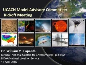 UCACN Model Advisory Committee Kickoff Meeting Dr William