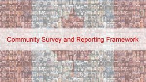Community Survey and Reporting Framework Version Control Version