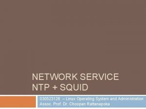 NETWORK SERVICE NTP SQUID 030523126 Linux Operating System