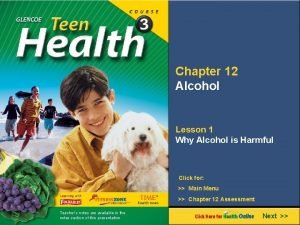 Chapter 12 Alcohol Lesson 1 Why Alcohol is