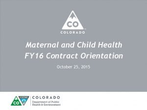 Maternal and Child Health FY 16 Contract Orientation