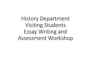 History Department Visiting Students Essay Writing and Assessment