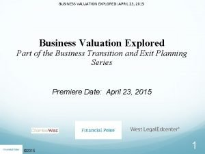 BUSINESS VALUATION EXPLORED APRIL 23 2015 Business Valuation