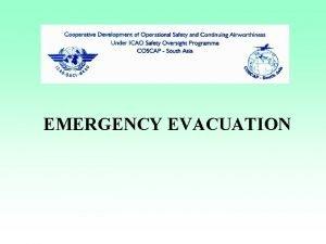 EMERGENCY EVACUATION EMERGENCY EVACUATION DEMONSTRATIONS Fullscale done by