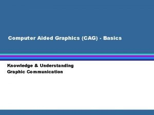 Computer Aided Graphics CAG Basics Knowledge Understanding Graphic