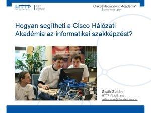 Hogyan segtheti a Cisco Hlzati Akadmia az informatikai