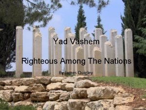 Yad Vashem Righteous Among The Nations By James
