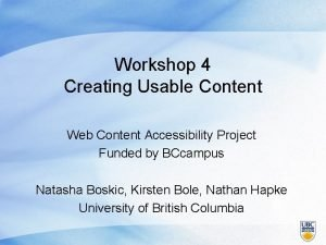 Workshop 4 Creating Usable Content Web Content Accessibility