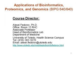 Applications of Bioinformatics Proteomics and Genomics BIPG 640840