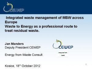 Integrated waste management of MSW across Europe Waste