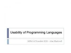 Usability of Programming Languages MPhil ACS module R